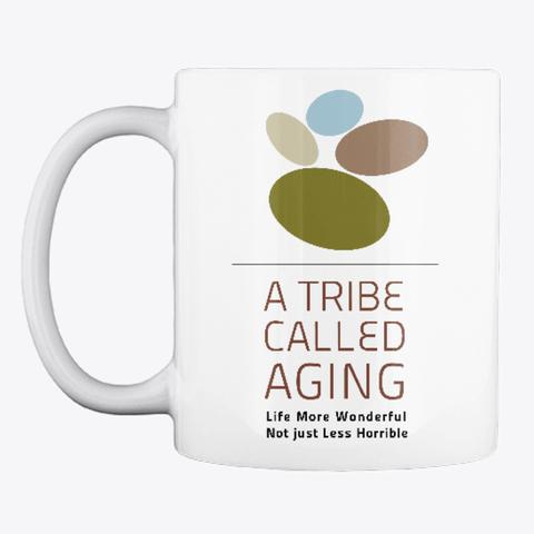 A Tribe Called Aging mug.