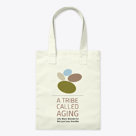 A Tribe Called Aging tote bag with